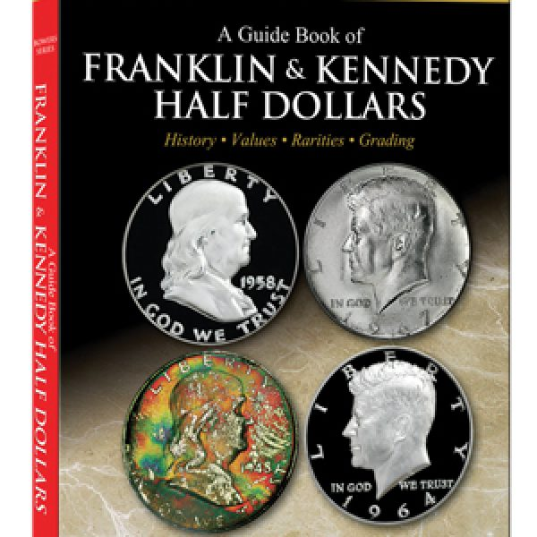 The Official Red Book Guide to Franklin and Kennedy Half Dollars